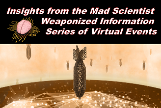 Mad Scientist Laboratory Blog Post 277. Insights from the Mad Scientist Weaponized Information Series